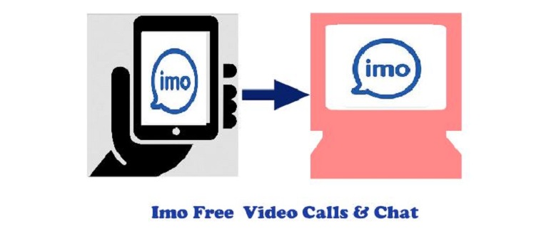 Imo for PC Windows (10/8 1/8/7/XP) – Enjoy Imo Free Video Calls