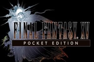 Final Fantasy XV Pocket Edition for PC